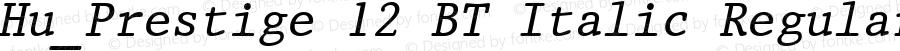 Hu_Prestige 12 BT Italic Regular 1.0, rev. 1.65.  1997.06.08