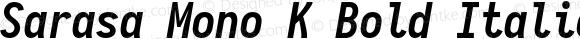 Sarasa Mono K Bold Italic