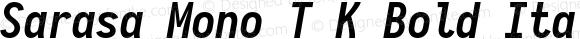 Sarasa Mono T K Bold Italic