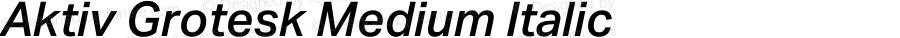 Aktiv Grotesk Medium Italic