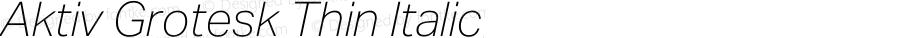 Aktiv Grotesk Thin Italic