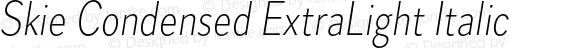 Skie Condensed ExtraLight Italic