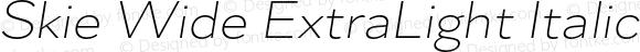 Skie Wide ExtraLight Italic