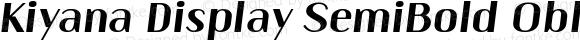 Kiyana Display SemiBold Oblique