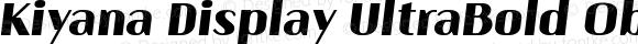 Kiyana Display UltraBold Oblique