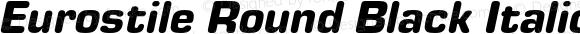 Eurostile Round Black Italic