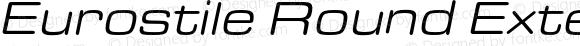 Eurostile Round Extended Regular Italic