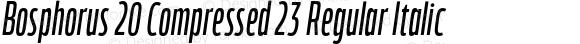 Bosphorus 20 Compressed 23 Regular Italic