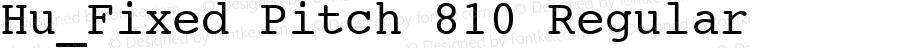 Hu_Fixed Pitch 810 Regular 1.0, Rev. 1.65  1997.06.07