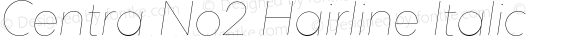 Centra No2 Hairline Italic