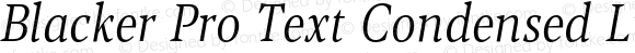Blacker Pro Text Condensed Light Italic
