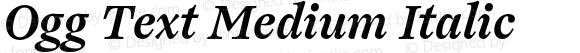 Ogg Text Medium Italic