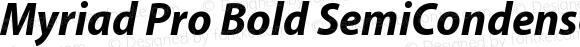Myriad Pro Bold SemiCondensed Italic