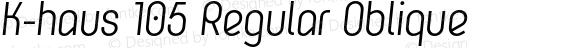 K-haus 105 Regular Oblique