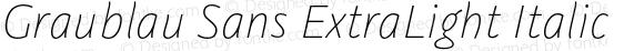 Graublau Sans ExtraLight Italic