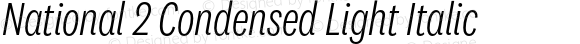 National 2 Condensed Light Italic