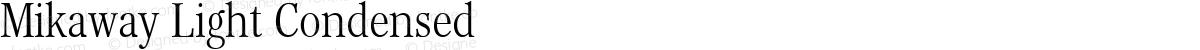 Mikaway Light Condensed