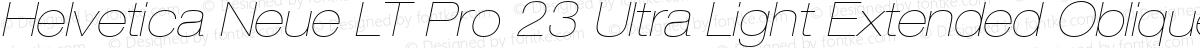 Helvetica Neue LT Pro 23 Ultra Light Extended Oblique