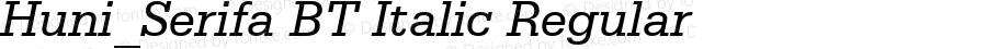 Huni_Serifa BT Italic Regular Macromedia Fontographer 4.1 1997.06.01