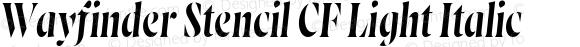 Wayfinder Stencil CF Light Italic