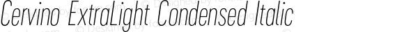 Cervino ExtraLight Condensed Italic