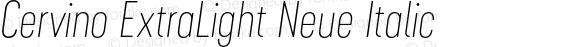 Cervino ExtraLight Neue Italic