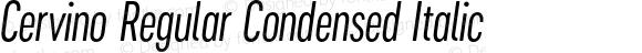 Cervino Regular Condensed Italic