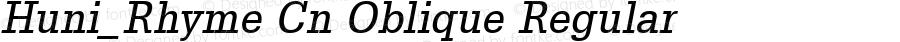 Huni_Rhyme Cn Oblique Regular 1.0,  Rev. 1.65.  1997.06.13