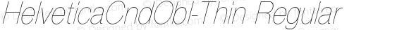 HelveticaCndObl-Thin