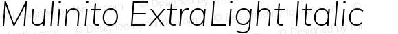 Mulinito ExtraLight Italic