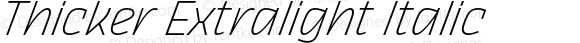 Thicker Extralight Italic