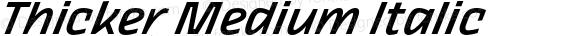 Thicker Medium Italic