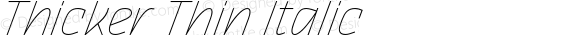 Thicker Thin Italic