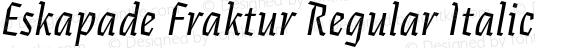Eskapade Fraktur Regular Italic