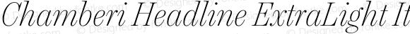 Chamberi Headline ExtraLight Italic