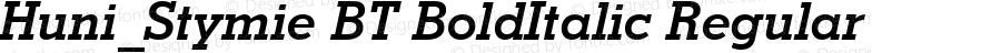 Huni_Stymie BT BoldItalic Regular 1997.06.02