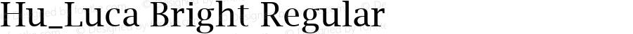 Hu_Luca Bright Regular 1.0, Rev. 1.65  1997.06.07