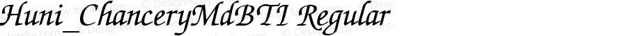 Huni_ChanceryMdBTI Regular 1.0, Rev. 1.65  1997.06.04