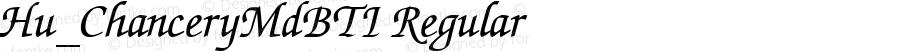 Hu_ChanceryMdBTI Regular 1.0, Rev. 1.65  1997.06.04