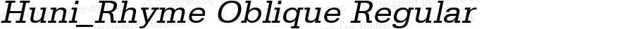 Huni_Rhyme Oblique Regular 1.0,  Rev. 1.65.  1997.06.13