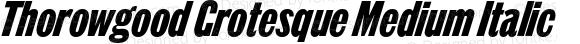 Thorowgood Grotesque Medium Italic