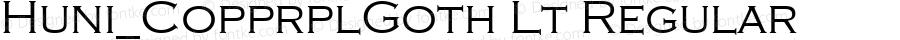 Huni_CopprplGoth Lt Regular 1.0, Rev. 1.65  1997.06.06