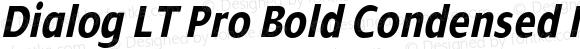 Dialog LT Pro Bold Condensed Italic