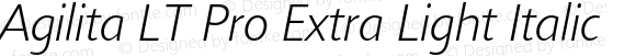 Agilita LT Pro Extra Light Italic
