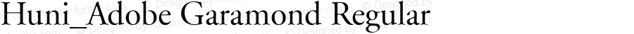 Huni_Adobe Garamond Regular Copyright (c) 1997 by WoodStone.