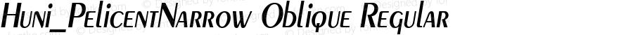 Huni_PelicentNarrow Oblique Regular 1.0,  Rev. 1.65.  1997.06.16