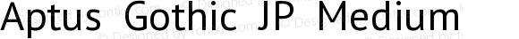 Aptus Gothic JP Medium