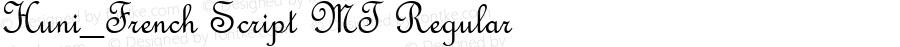Huni_French Script MT Regular 1.0, Rev. 1.65  1997.06.06