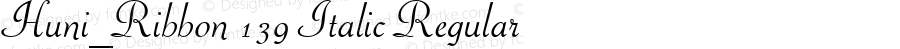 Huni_Ribbon 139 Italic Regular 1.0,  Rev. 1.65.  1997.06.09