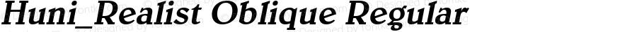 Huni_Realist Oblique Regular 1.0,  Rev. 1.65.  1997.06.13